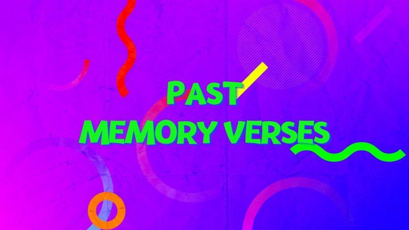 Past Memory Verse Videos